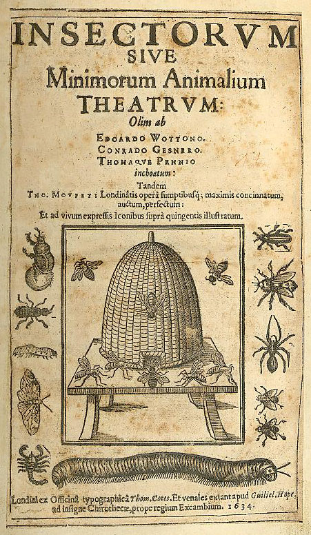 Thomas Muffett - The Theatre of Insects, 1634