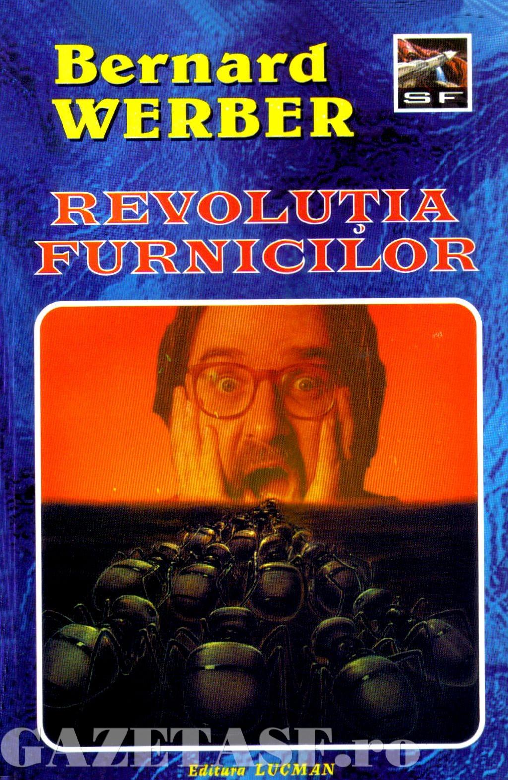 Bernard Werber - Revolutia furnicilor, Lucman, 2000