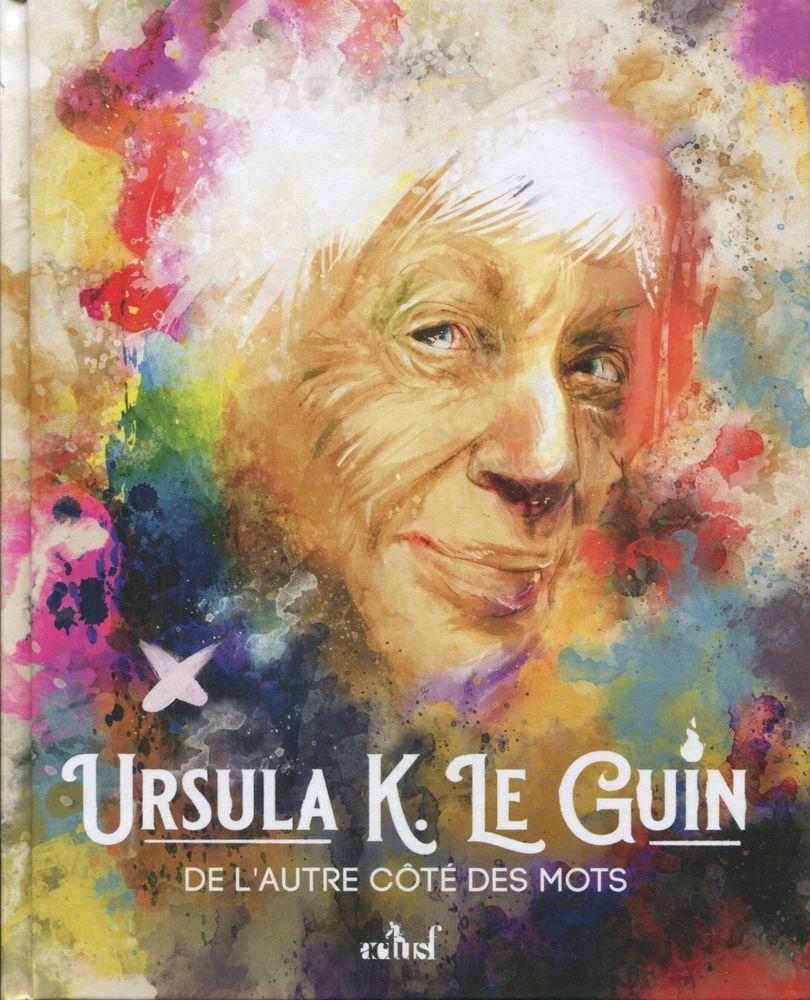 01 COLLECTIF Ursula K. Le Guin, de l'autre côté des mots, coll. Les Trois Souhaits (recueil d'articles, première édition)