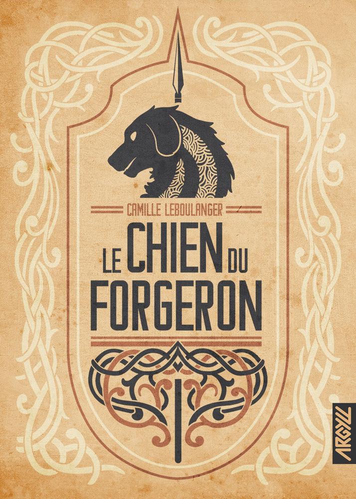 04 Camille LEBOULANGER Le Chien du Forgeron (roman, première édition)