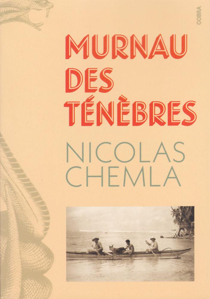 08 Nicolas CHEMLA Murnau des Ténèbres, coll. Cobra (roman, première édition)