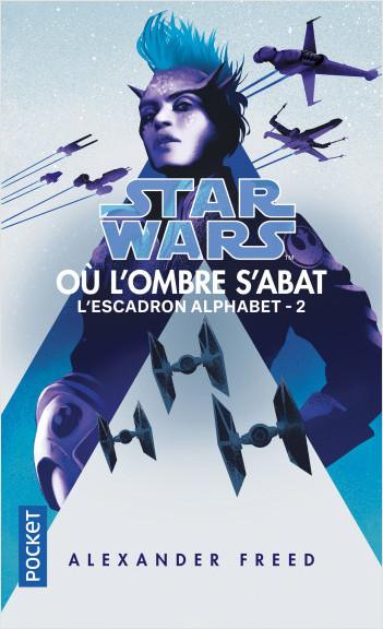 13 Alexander FREED Où l'ombre s'abat, coll. Star Wars n° 182 (roman, première édition)