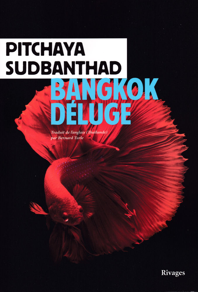 14 Pitchaya SUDBANTHAD Bangkok Déluge (roman, première édition)